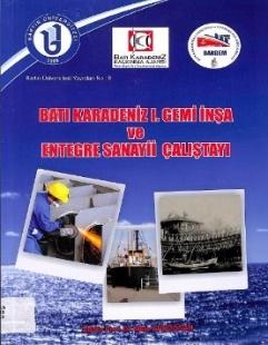 Bartın Üniversitesi Batı Karadeniz I. gemi inşa ve entegre sanayii çalıştayı